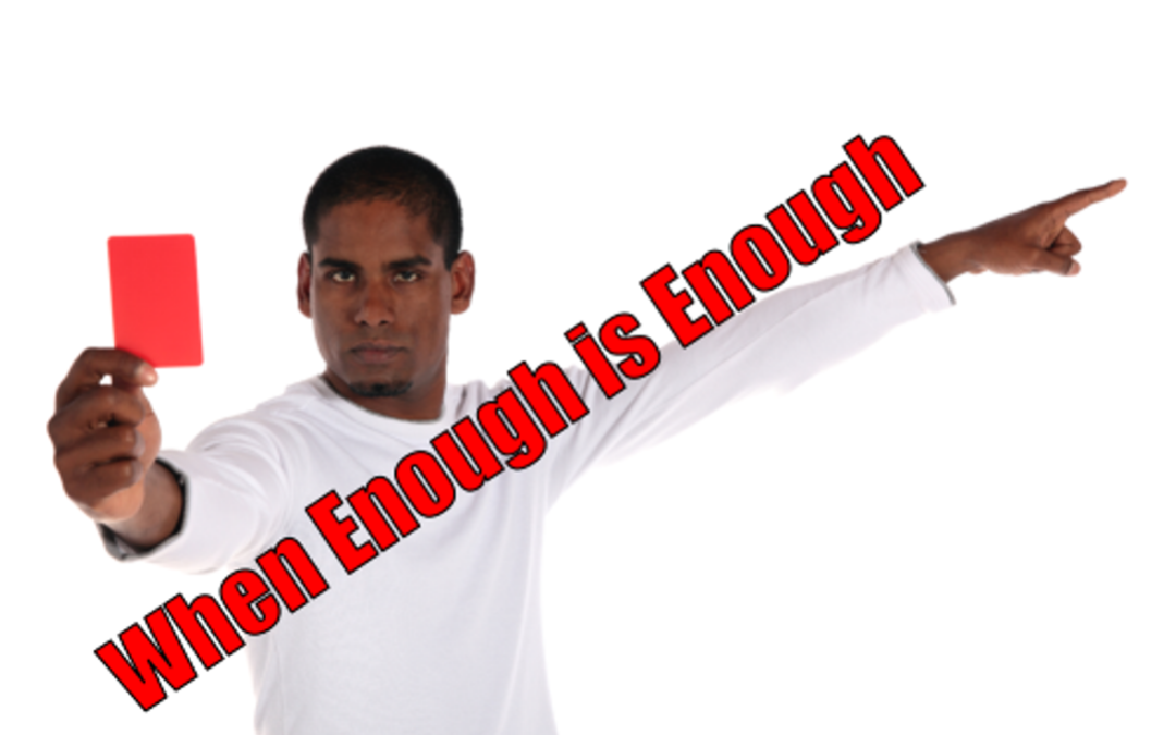 #1: When Enough Is Enough