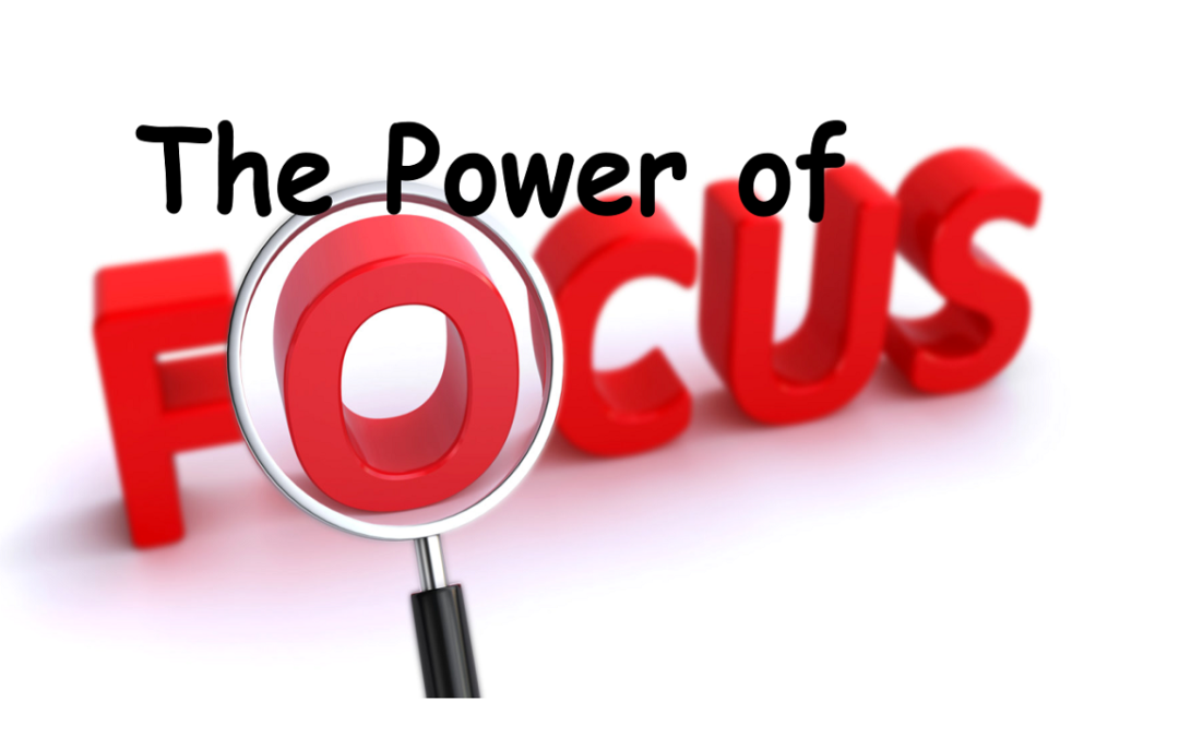 #1 – The Power Of Focus