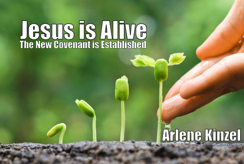 Jesus is Alive – The New Covenant is Established