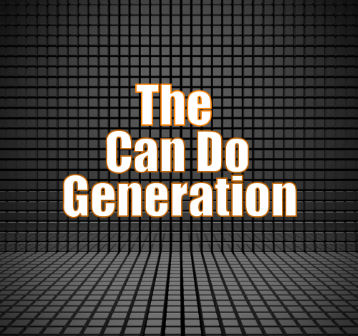 #2 – The Can Do Generation