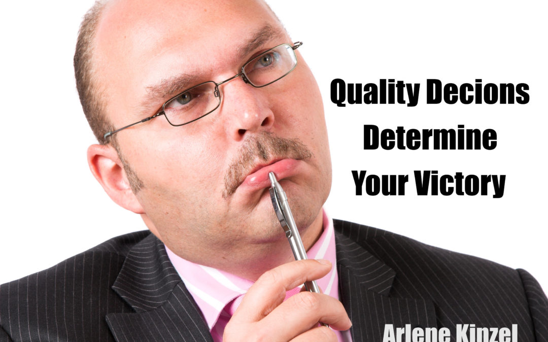 Quality Decisions Determine Your Victory