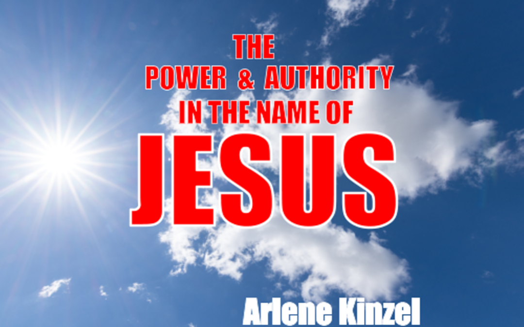 #1 – The Power & Authority in the Name of Jesus
