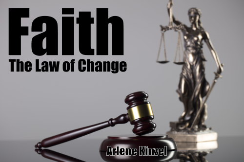 #1 – Faith the Law of Change