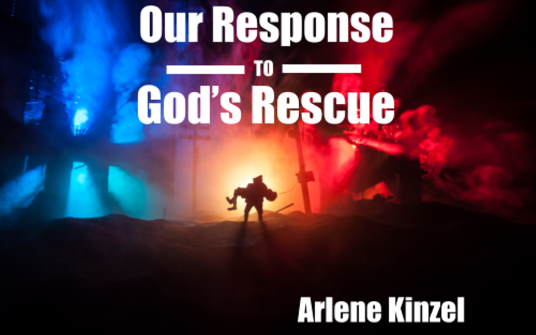 #5 – Our Response to God's Rescue